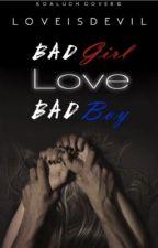 Bad Girl Love Bad Boy |N.H.| {Sospesa} by loveisdevil
