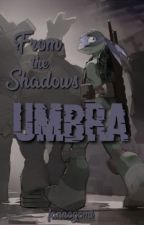 From The Shadows: Come Home (Book 3) by __HappyNinja__