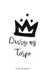 Diary ng Torpe ♥FIN♥ by HaveYouSeenThisGuy_