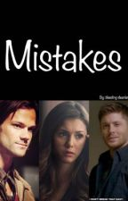 Mistakes (ON HOLD) by bleeding-deanlena94