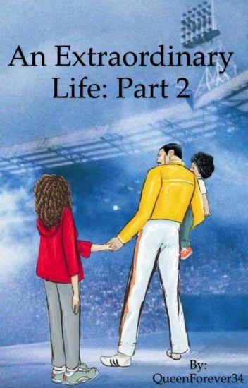 An Extraordinary Life: Part 2