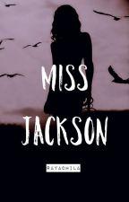 Miss Jackson by Rayachila