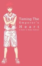 Taming the Emperor's Heart (Kuroko no Basket Fanfiction) by FloatingInDreamland