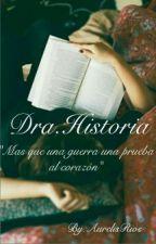 Dra.Historia (Nueva Edicion Y Completa)  by AureFlasher_2124