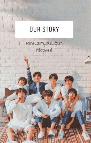 [BTS] OUR STORY ✔