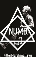 Numb || Muke by KillerMarshmallows