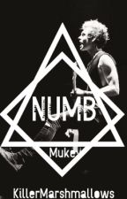 Numb || Muke by KillerMarshmallows