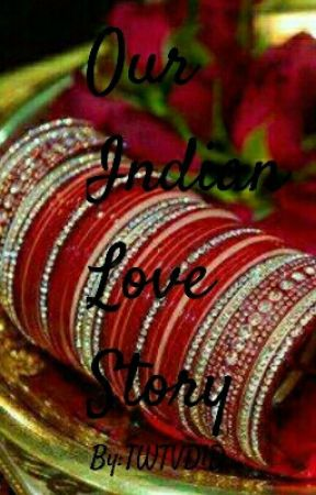 Our Indian Love Story  by TWTVD1D