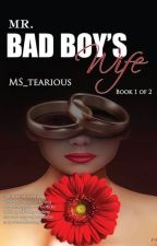 MR. BADBOY'S WIFE (PUBLISHED Under LIB) by ms_tearious