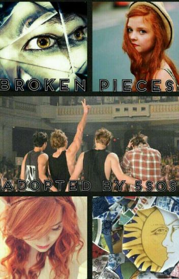 Broken Pieces (Adopted by 5SOS)