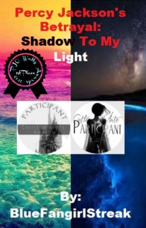 Percy Jackson's Betrayal: Shadow To My Light by BlueFangirlStreak