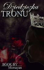 Dziedziczka tronu by Morsayan