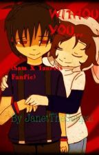 Without You...(BoyxBoy) Sam x Taurtis Fanfic by JanetTheSenpai