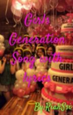 GIRLS GENERATION SONG WITH LYRICS by RiahSsi