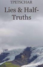 Lies & Half-Truths by Tpetschar
