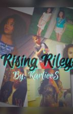 RisingRileys (Sequel to Mystery Love book 2) by KarlieeS