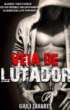 Veias de Lutador ( Em Hiatos) by GiuliannaTavares3