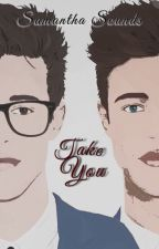 Take You |Cameron Dallas by samanthasounds