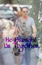 He Brought Us Together  by Downey27