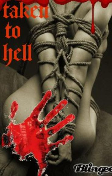 Taken to Hell