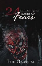 24 Hours Of Fear  by OliveiraServoBookS