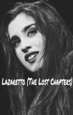 Lazaretto (The Lost Chapters) by sadsongs-dirtylovers