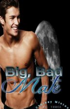 Big, Bad Mate #wattys2016 (Book Three) by scarletraven23