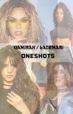 Caminah & Laurmani Smut/Oneshots/g!p by Ashanti_LoyalShipper