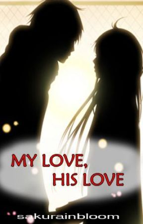 My Love, His Love (One Shot Story) by sakurainbloom