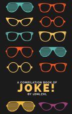 Joke! by 1Dnlzhl