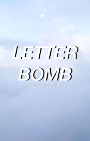 Letter bomb  lrh (on hold) by dancefxckerdance