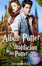 Albus Potter y la maldición de los Potter || #PNovel by siriusblack33