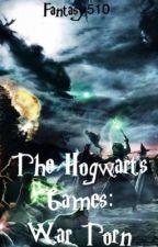 The Hogwarts Games: War Torn by Fantasy510
