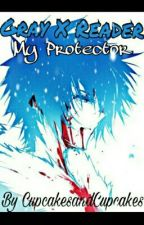 Gray X Reader: My Protector (Wattys2016) by CupcakesandCupcakes
