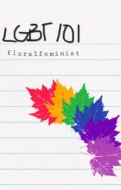 LGBT+ 101 by floralfeminist