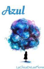 Azul. [Terminada] by LaChicaDeLasFlores