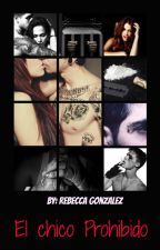 EL CHICO PROHIBIDO by RebeccaGonzalez4
