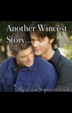 Another Wincest Story... by ilovesupernaaturall