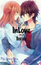 I'm Inlove with my Brother by Lalaiibie