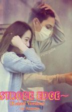 Strobe Edge (KaiStal Versi) || END by Pyupyu94