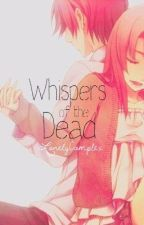 Whispers of the Dead by LonelyComplex