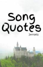 Song Quotes by Jen1963