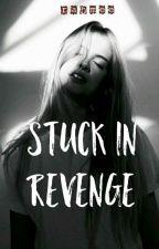 Stuck in Revenge by Rahmee_