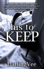 His To Keep by DarlingVee