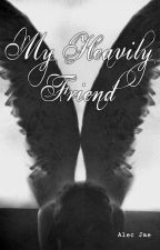 My Heavenly Friend by AlecJae