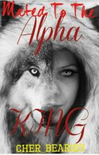 Mated to the alpha kings by cher_bear123