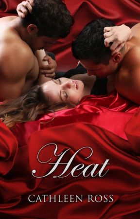 Heat by CathleenRoss