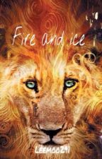 Fire and Ice(Narnia Book 3) by leemoo291