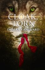 Cloak, Torn: Book 2 by danikanakker