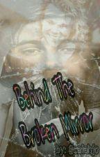 Behind the Broken Mirror by caiahjo